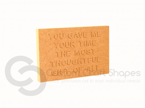 You Gave Me Your Time... Engraved Plaque (18mm)